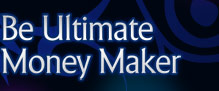 Be Ultimate Money Maker